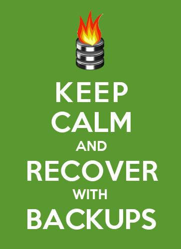Keep Calm and Recover with Backups