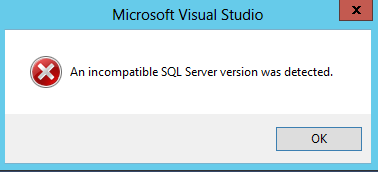 error An incompatible SQL Server Version was detected