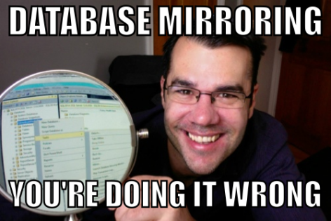 Doing it Wrong: Database Mirroring