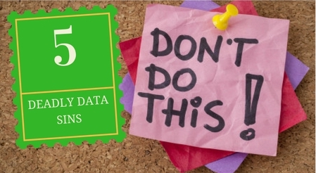 5 Deadly Data Management Sins